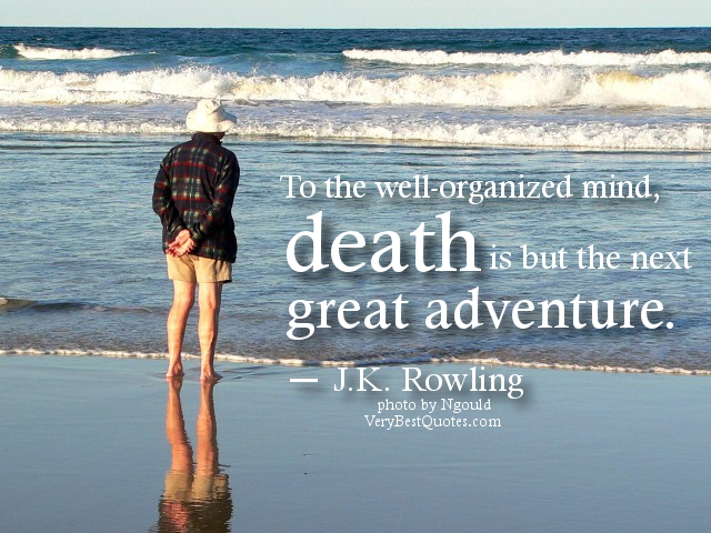 death-quotes-to-the-well-organized-mind-death-is-but-the-next-great-adventure